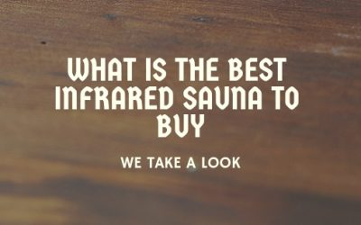 What Is The Best Infrared Sauna To Buy