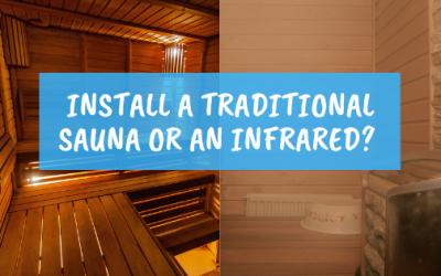 Should i install a traditional sauna or an infrared sauna