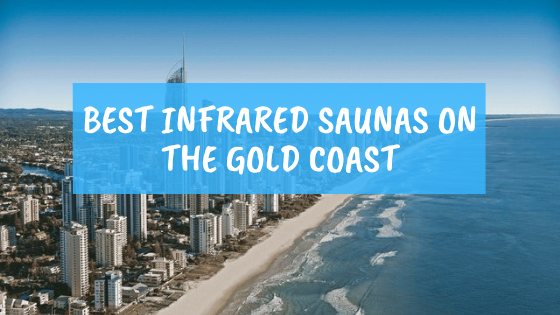 Infrared Saunas Gold Coast. Your Local Sauna Guide.
